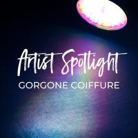 Artist Spotlight- Gorgone Coiffure
