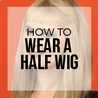 How to Wear and Blend a Half Wig