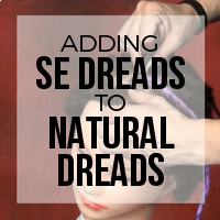 DIY: How to Add Single Ended (SE) Premade Synthetic Dreads To Natural Dreadlocks (Thread)