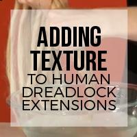 DIY: Adding Chunky Texture to Human Hair Dreadlock Extensions
