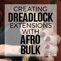 DIY: Using Your Afro Bulk Dreads to Create Permanent Dreadlock Extenders for Ethnic Textures