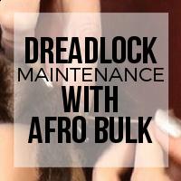 DIY: Basic Dreadlock Maintenance with Afro Bulk Base Binding