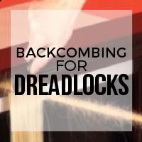 DIY: Proper Backcombing for Human Hair Dreadlocks