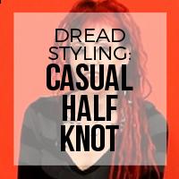 DIY: How to Create a Casual Half Knot Dreadlock Style