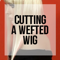 DIY: How to Cut a Wefted Wig