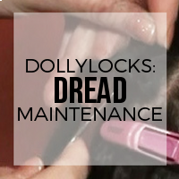 DIY: Dollylocks Dreadlock Maintenance with Base Ties