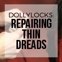 DIY: Dollylocks Method for Repairing Thin Dreadlocks