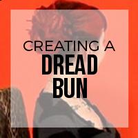 DIY: How to Create a Dread Bun