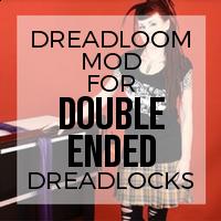 Dreadloom Modification for Double Ended Dreadlocks