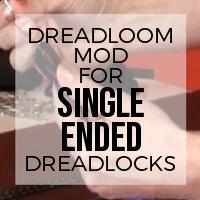 Dreadloom Modification for Single Ended Dreadlocks