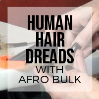 DIY: How to Create Human Hair Dreads from Afro Bulk for Ethnic Textures