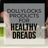 What Products Help to Avoid Brittle Dreads and Keep Them Nourished