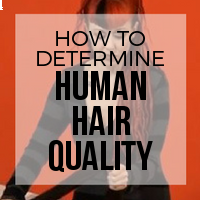 How To Determine Human Hair Extensions Quality