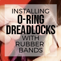 DIY: How to Install Single Ended Dreadlocks with O-Ring Attachments (Rubber BandsThread)
