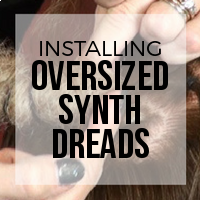 DIY: How to Install Extra Large Single Ended Synthetic Dreads