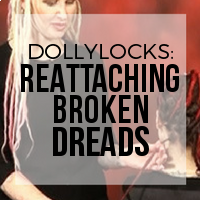 DIY: Dollylocks Method for Reattaching Dreads
