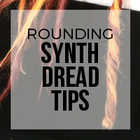 DIY: How to Round Off Your Synthetic Dreadlock Ends