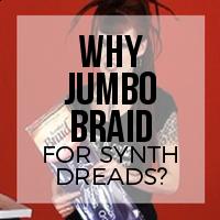 What Makes Jumbo Braid the Perfect Fiber to Create Synthetic Dreadlocks?
