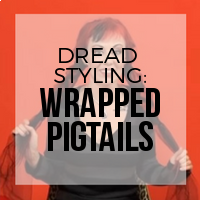 DIY: How to Create a Wrapped Pigtails Dreadlock Style